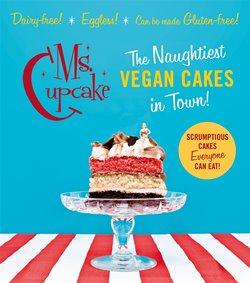 Ms. Cupcake The Naughtiest Vegan Cakes in Town book cover